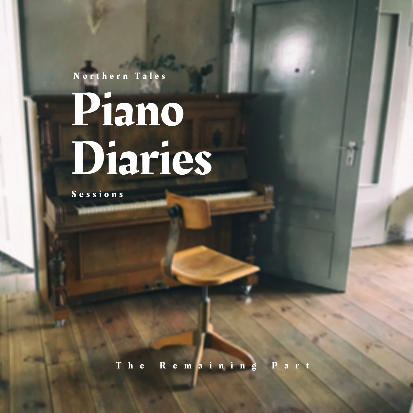 Piano Diaries I Northern Tales I The Remaining Part